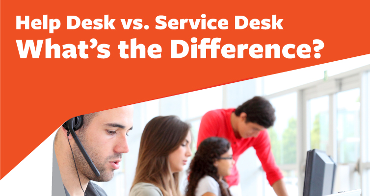 Help Desk vs Service Desk: What's The Difference?