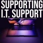Supporting It Support